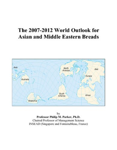 The 2007-2012 World Outlook for Asian and Middle Eastern Breads