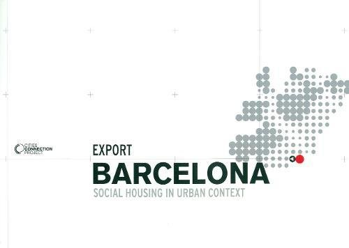 Export Barcelona. Social Housing In Urban Context