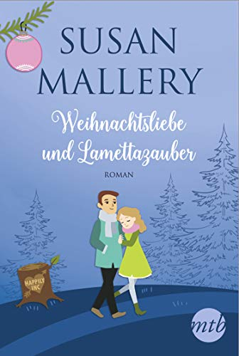 Weihnachtsliebe und Lamettazauber (Happily-Serie) von [Mallery, Susan]