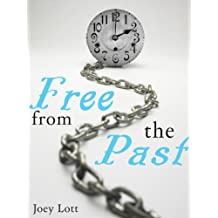 Free From the Past: Liberate Yourself From Guilt, Shame and Regret, and Discover Your True Nature as Peace (English Edition)