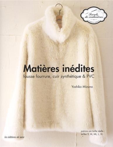 Matières inédites : Fausse fourrure, cuir synthétique & PVC. Patrons en taille réelle : tailles S, M, ML, L, XL. par Yoshiko Mizuno