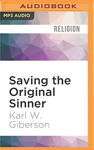Saving the Original Sinner: How Christians Have Used the Bible's First Man to Oppress, Inspire, and Make Sense of the World por Karl W. Giberson