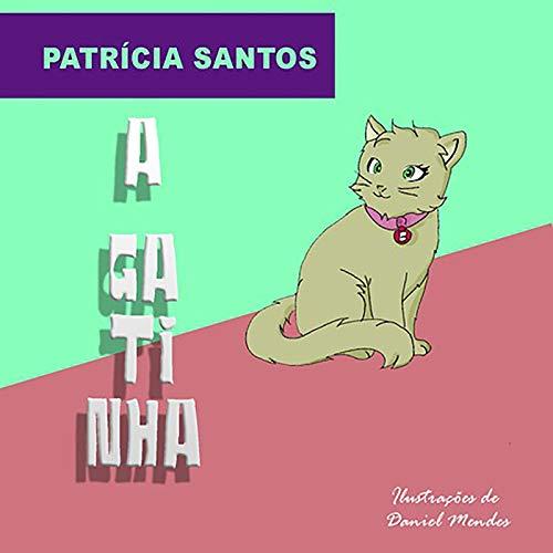 A Gatinha (Portuguese Edition) por Patrícia Santos