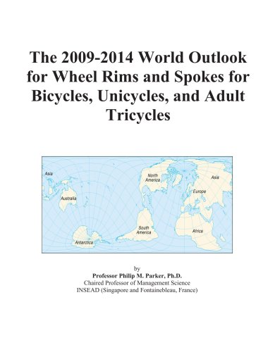 The 2009-2014 World Outlook for Wheel Rims and Spokes for Bicycles, Unicycles, and Adult Tricycles