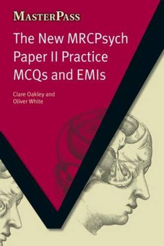 The New MRCPsych Paper II Practice MCQs and EMIs (Masterpass)