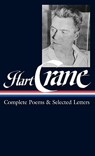 Hart Crane: Complete Poems & Selected Letters (LOA #168) (Library of America, Band 168)