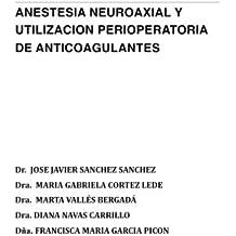 Anestesia Neuroaxial y utilizacion perioperatoria de anticoagulantes