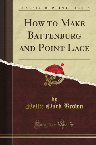 How to Make Battenburg and Point Lace (Classic Reprint) -