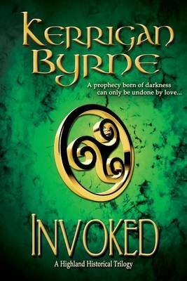 [(Invoked : A Highland Historical Prequel)] [By (author) Kerrigan Byrne] published on (December, 2014)