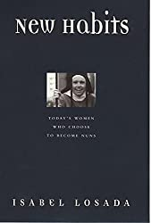 New Habits: Today's Women Who Choose to Become Nuns