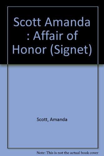 Scott Amanda : Affair of Honor (Signet)
