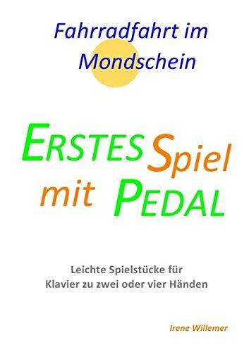 Erstes Spiel mit Pedal/Fahrradfahrt im Mondschein: Leichte Spielstücke für Klavier zu zwei oder vier Händen