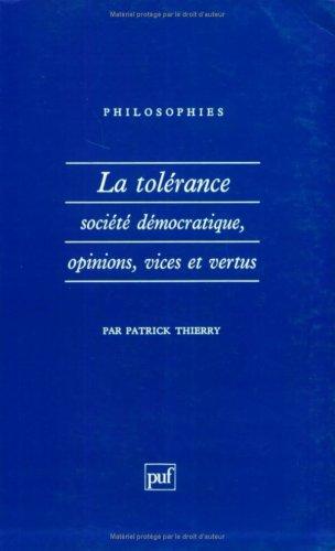 La tolérance, société démocratique, opinions, vices et vertus par Thierry Patrick