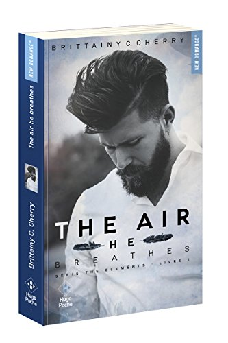 The air he breathes (Série The elements) - tome 1 par Brittainy c Cherry