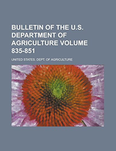 Bulletin of the U.S. Department of Agriculture Volume 835-851