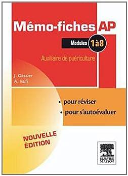 Mémo-fiches AP - Modules 1 à 8: Auxiliaire de puériculture par [Gassier, Jacqueline, Peidro, Annie]