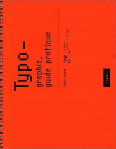 Typographie, guide pratique de Damien Gautier (1 octobre 2001) Reli