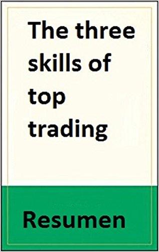 The three skills of top trading RESUMEN por Rubén Villahermosa