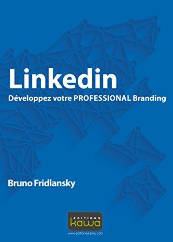 Linkedin - Dveloppez votre PROFESSIONAL Branding