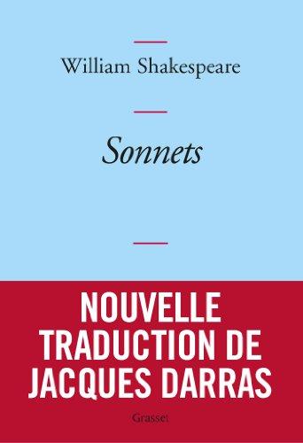 Sonnets: Nouvelle traduction de Jacques Darras par William Shakespeare