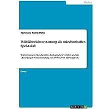 """Politikberichterstattung als märchenhaftes Spektakel: Walter Janssens Märchenfilm """"Rotkäppchen"""" (1954) und die """"Weltspiegel""""-Sondersendung von 09.03.2014. Ein Vergleich"""