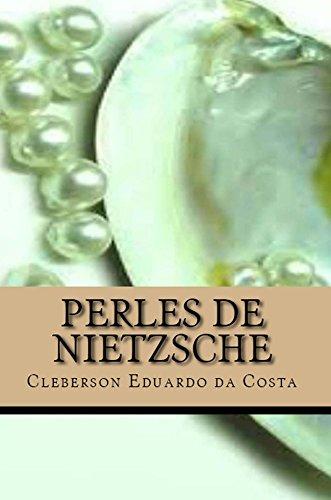 PERLES DE NIETZSCHE par CLEBERSON EDUARDO DA COSTA