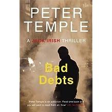 Bad Debts (A Jack Irish Thriller) by Peter Temple (2013-07-04)