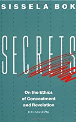 Secrets: On the Ethics of Concealment and Revelation by Sissela Bok (1989-12-17)