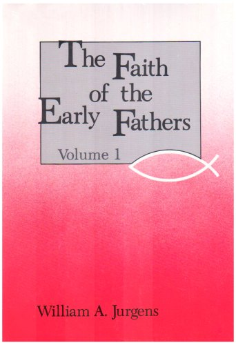 Faith of the Early Fathers: Three-Volume Set