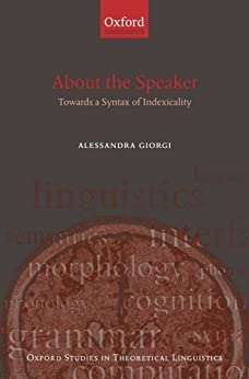 About the Speaker: Towards a Syntax of Indexicality par [Giorgi, Alessandra]