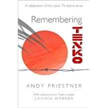 Remembering Tenko: A Celebration of the Classic TV Drama Series (English Edition)