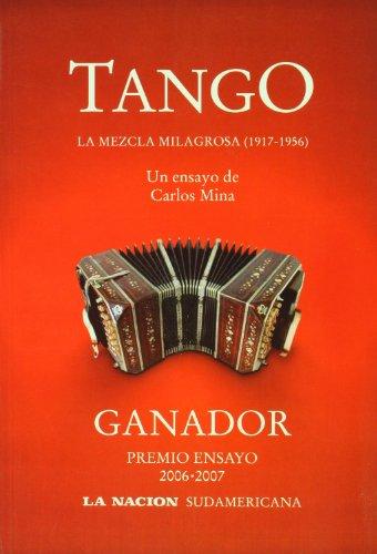 Tango: La Mezcla Milagrosa 1917-1956/The Miracle Mix 1917-1956 por Carlos Mina