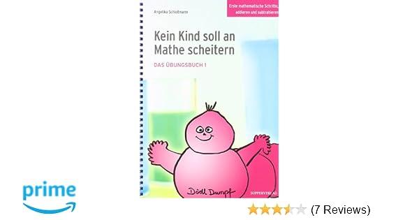 Kein Kind soll an Mathe scheitern - Das Übungsbuch 1: Erste ...