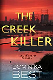 The Creek Killer (Harriet Harper Thriller Book 1)