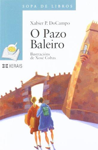 O Pazo Baleiro (Infantil E Xuvenil - Sopa De Libros - De 12 Anos En Diante) por Xabier P. DoCampo
