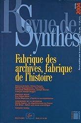 Revue de synthèse, N° 125/2004 : Fabrique des archives, fabrique de l'histoire