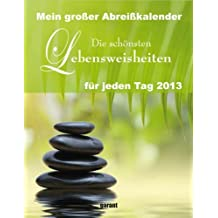 Lebensweisheiten 2013 Abreißkalender