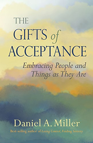 The Gifts of Acceptance: Embracing People And Things as They Are (English Edition)