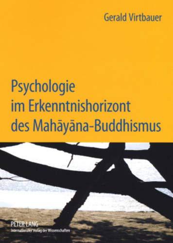 Psychologie im Erkenntnishorizont des Mahayana-Buddhismus: Interdependenz und Intersubjektivität im Beziehungserleben