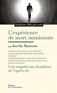 L'Expérience de mort imminente par Jocelyn Morisson