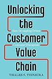 Unlocking the Customer Value Chain: How Decoupling Drives Consumer Disruption (English Edition)