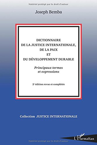 Dictionnaire de la Justice (2e ed) Internationalede la Paix et du Developpement Durable Principaux T
