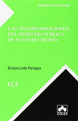 Las transformaciones del derecho público de nuestro tiempo por Enrique Linde Paniagua