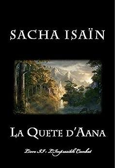 La Quête d'Aana: Livre II : L'Impossible Combat par [Isaïn, Sacha]