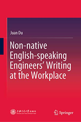 Non-native English-speaking Engineers' Writing at the Workplace (English Edition)