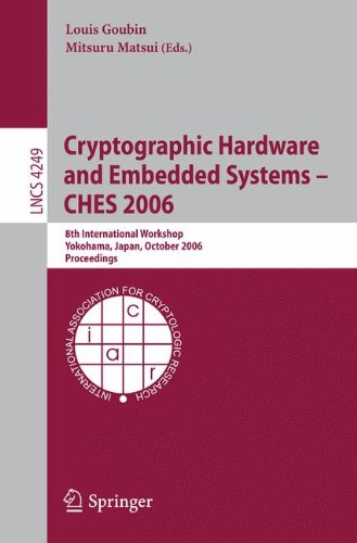 Cryptographic Hardware and Embedded Systems - CHES 2006: 8th International Workshop, Yokohama, Japan, October 10-13, 2006, Proceedings (Lecture Notes in Computer Science)