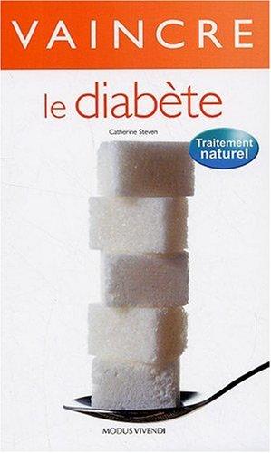Vaincre le diabète par Catherine Steven