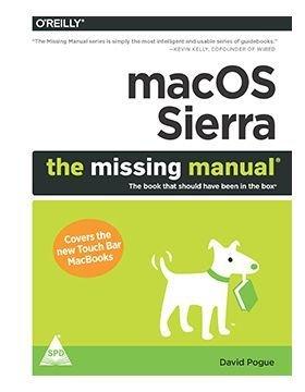 MACOS SIERRA THE MISSING MANUAL [Paperback] [Jan 01, 2017] POGUE par POGUE