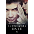 Lontano da te: Serie Wicked Vol. 1