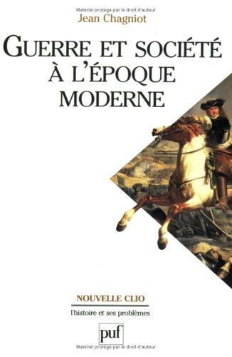 Guerre et société à l'époque moderne par Jean Chagniot